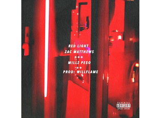 Zac Matthews & Millz Pe$o - Red Light