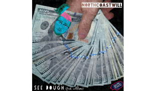 northcoastWill - See Dough (Prod. by willflame)