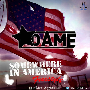 DAME - Somewhere In America (Freestyle)