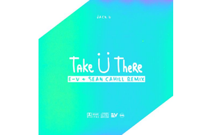 Jack Ü - Take Ü There (E-V & Sean Cahill Remix)