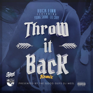 Huck Finn ft. Young Shank & Lil Cray - Throw It Back (Remix)