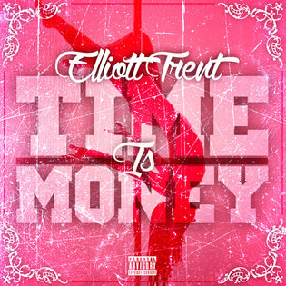 Elliott Trent - Time = Money