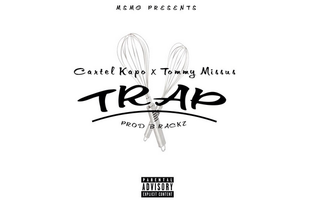Cartel Kapo ft. Tommy Missus - Trap