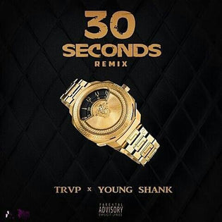 Trvp ft. Young Shank - 30 Seconds Remix (Prod. by Pyrexxz)