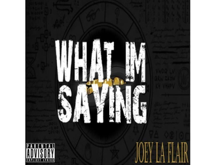 Joey LaFlair - What I'm Saying