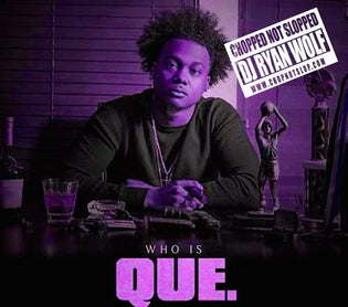 DJ Ryan Wolf Presents: Que - Who Is Que? (Chopped Not Slopped)