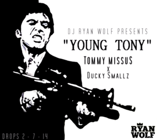 Tommy Missus ft. Ducky Smallz - Young Tony (Presented By Dj Ryan Wolf)