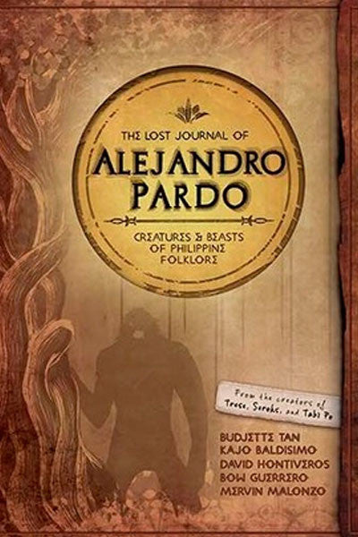 The Lost Journal of Alejandro Pardo: Creatures and Beasts of Philippine Folklore