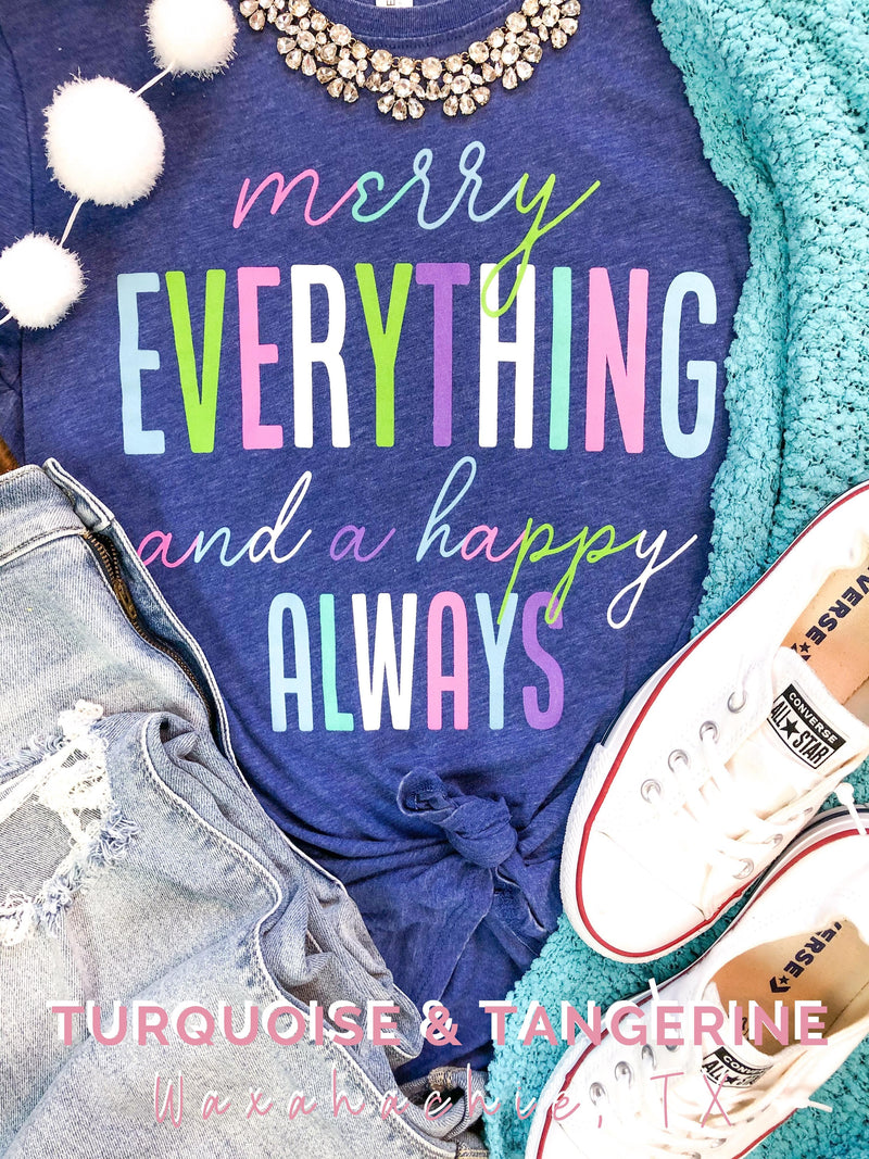 Merry Everything and Happy Always T-Shirt