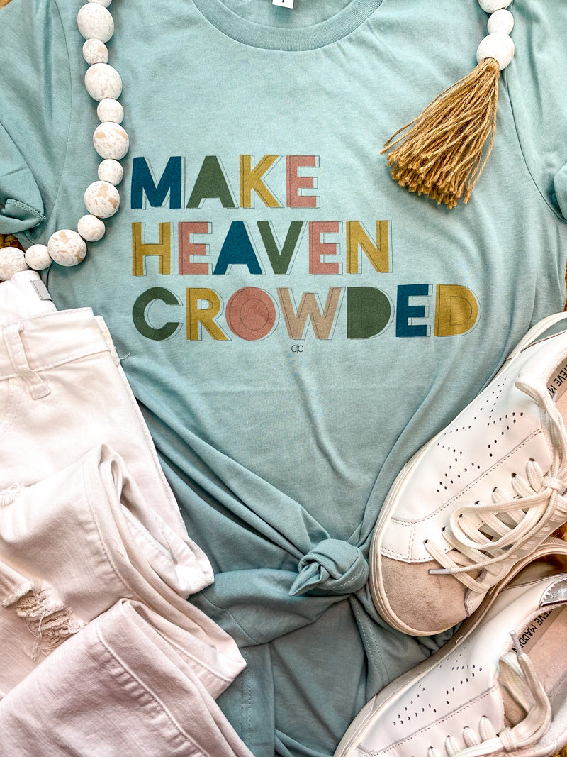 Make Heaven Crowded T-Shirt