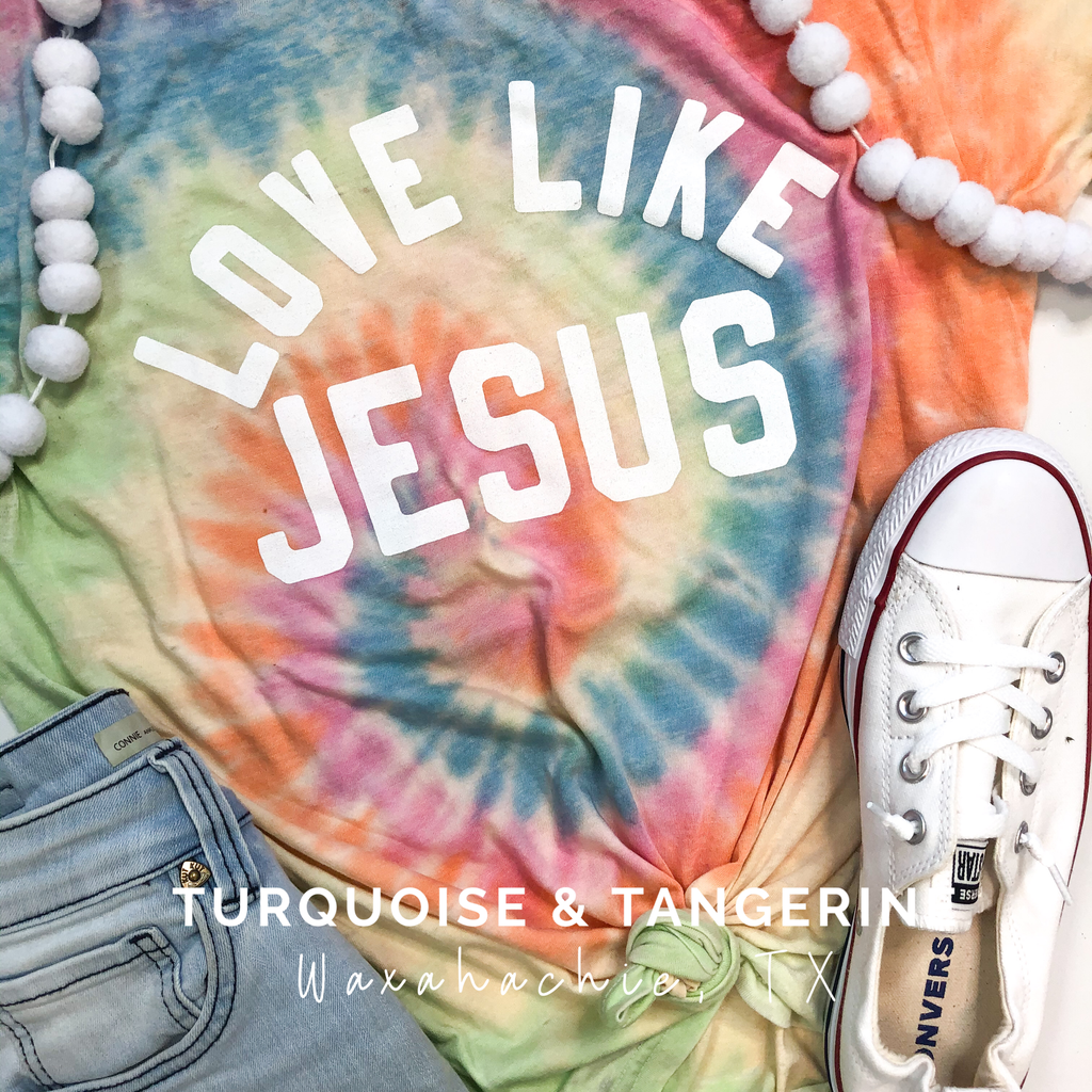 Love Like Jesus Tie Dye T-Shirt