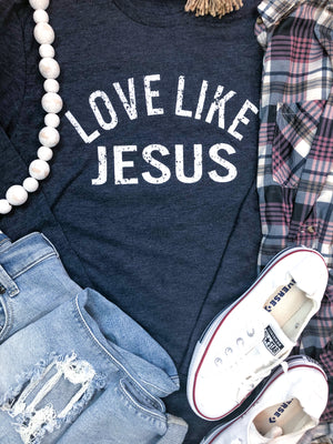 Love Like Jesus Long Sleeve T-Shirt Preorder