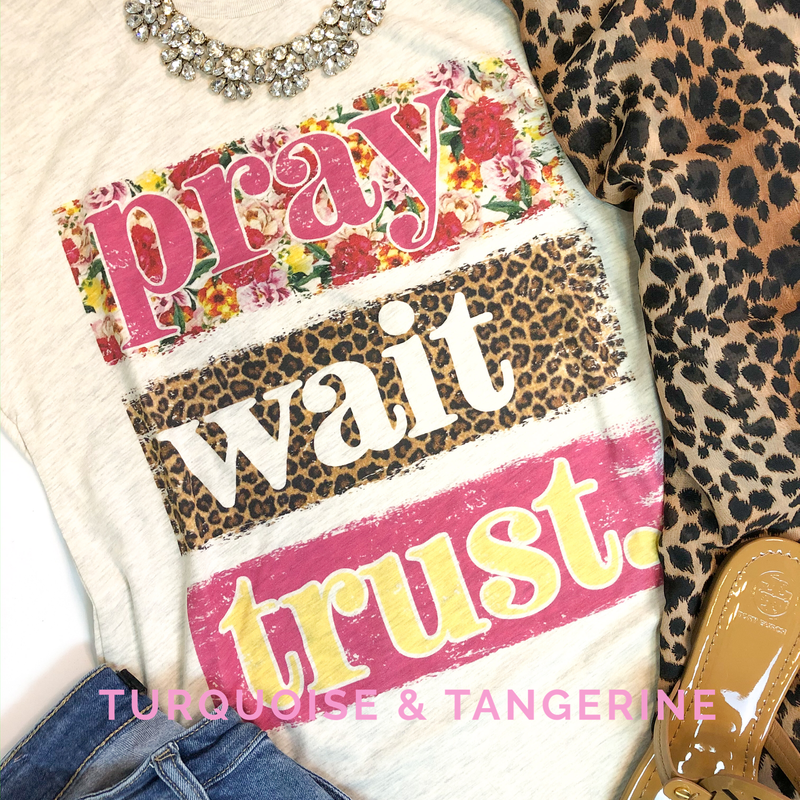 Pray Wait Trust T-Shirt On Gray