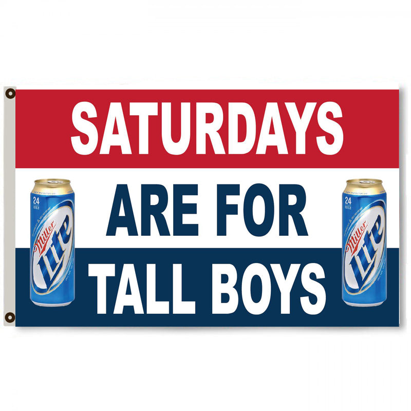 fyon saturdays are for tall boys miller lite bud beer flag banner