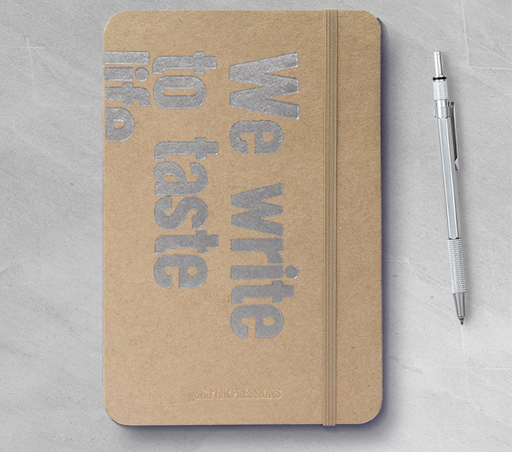 We write to taste life TWICE, in the moment and in restrospect Fountain Pen Notebooks - handmade by goodINKpressions