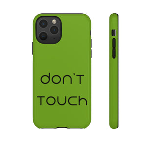 Don't Touch Phone Case - SCANDINORDIC.com
