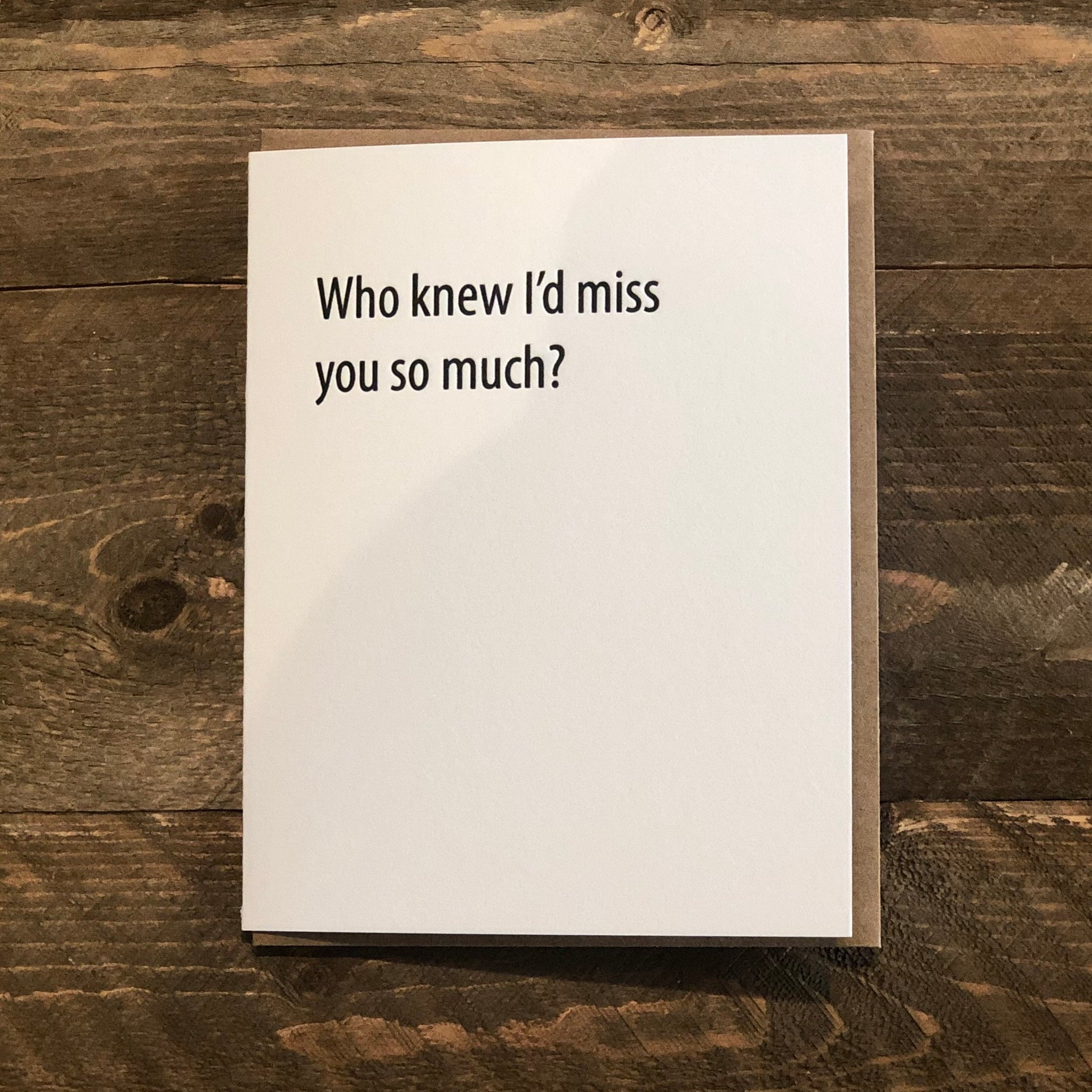 Who Knew Missing You Card