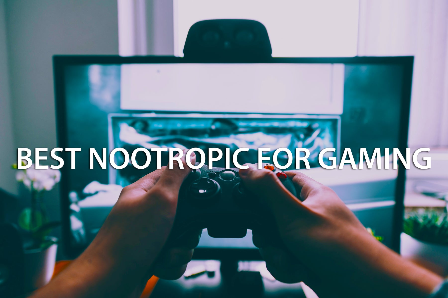 The Ultimate Nootropic Product for Gaming!