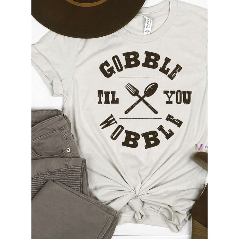Gobble Until You Wobble - The GyPsY Barn Boutique