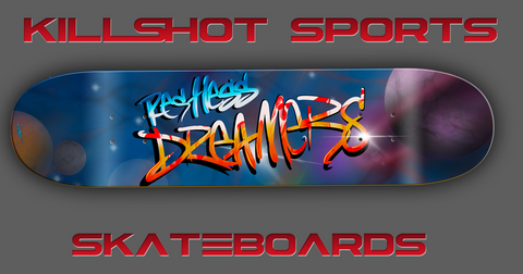Killshot Skateboards - Restless Dreamers