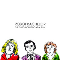 ROBOT BACHELOR - The Third House Boat (LP)