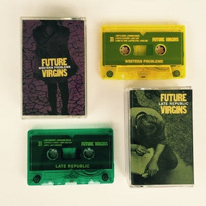 "Future Virgins ""Western Problems/Late Republic""  DBL CASS, punk, recess ops, distro, distribution, punk distribution, wholesale, record album, vinyl, lp, Let's Pretend Records"