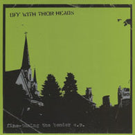 "Off With Their Heads ""Fine Tuning the Bender""     7"""