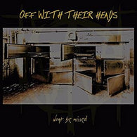 "Off With Their Heads ""Won't Be Missed""            LP"
