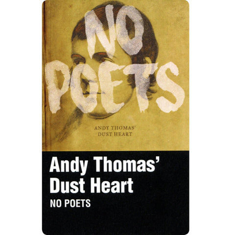 ANDY THOMAS' DUST HEART - No Poets (CASS)