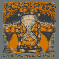"BLACKDOTS - Everything Has Gotta Change (One-Sided 12"")"