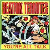 "BEATNIK TERMITES You're All Talk                  (7""), punk, recess ops, distro, distribution, punk distribution, wholesale, record album, vinyl, lp, Recess Records"