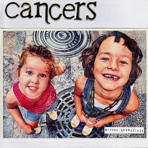 "CANCERS - Missed b/w Helpless (7"")"