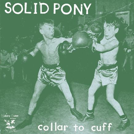 SOLID PONY - Collar to Cuff (LP)
