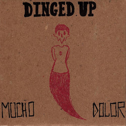 DINGED UP - Mucho Dolor (LP)
