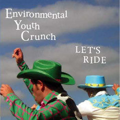 "Environmental Youth Crunch ""Let's Ride"""