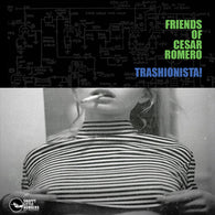 FRIENDS OF CESAR ROMERO - Trashionista! (CASS)