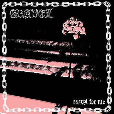 GRAVEL - Except For Me (CASS)