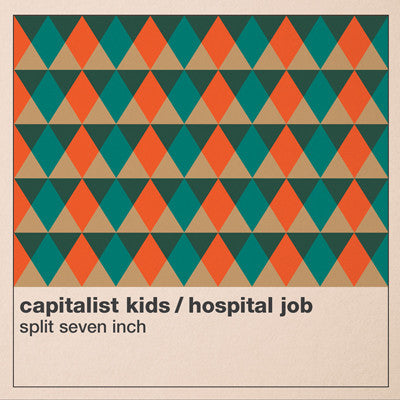 "CAPITALIST KIDS, THE / HOSPITAL JOB Split         (7""), punk, recess ops, distro, distribution, punk distribution, wholesale, record album, vinyl, lp, It's Alive Records"