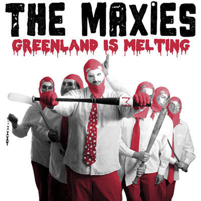 MAXIES, THE Greenland Is Melting                  CD, punk, recess ops, distro, distribution, punk distribution, wholesale, record album, vinyl, lp, It's Alive Records