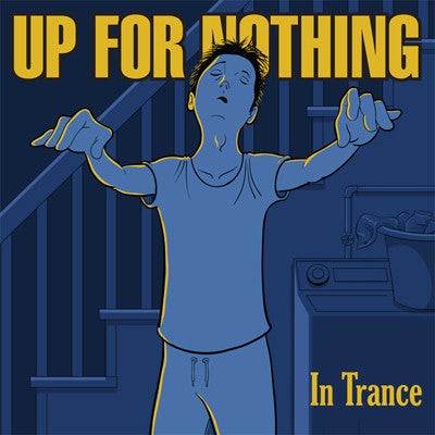 "UP FOR NOTHING In Trance                          (7""), punk, recess ops, distro, distribution, punk distribution, wholesale, record album, vinyl, lp, It's Alive Records"
