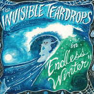 INVISIBLE TEARDROPS, THE - Endless Winter (LP)