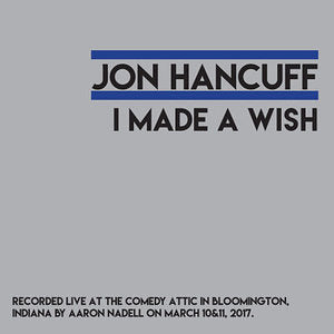 "Jon Hancuff ""I Made a Wish"" CASS"