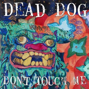 "Dead Dog ""Don't Touch Me""                        CASS, punk, recess ops, distro, distribution, punk distribution, wholesale, record album, vinyl, lp, Let's Pretend Records"