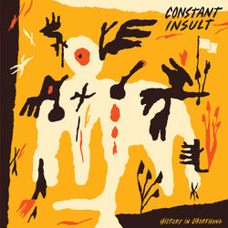 CONSTANT INSULT - History in Shorthand (LP)