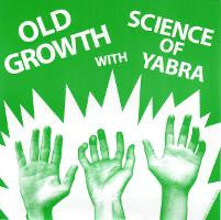 "Old Growth/Science of Yabra ""split"""