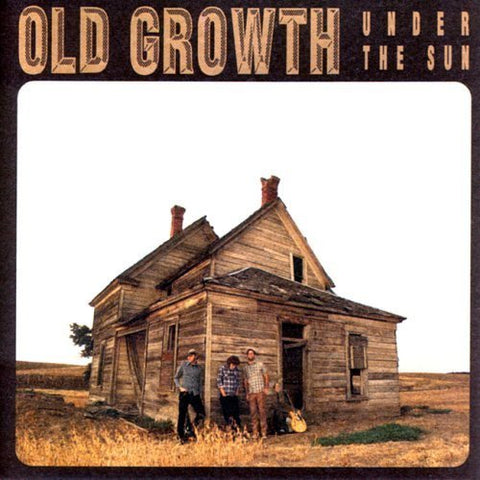 "Old Growth ""Under the Sun"""
