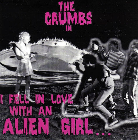 "CRUMBS, THE I Fell in Love With an Alien Girl     (7""), punk, recess ops, distro, distribution, punk distribution, wholesale, record album, vinyl, lp, Recess Records"
