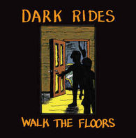 DARK RIDES - Walk the Floors (LP)