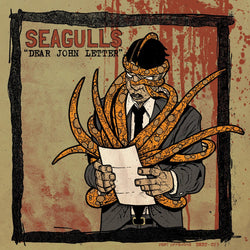 "SEAGULLS - Dear John Letter b/w Foot, Meet Mouth (7"")"
