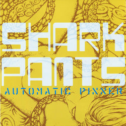 SHARK PANTS - Automatic Pinner (CD)